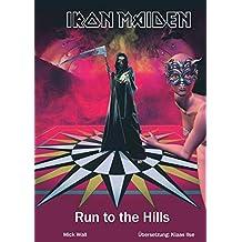 Run To The Hills: Die offizielle Biographie von Iron Maiden