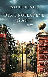 Der ungeladene Gast: Roman