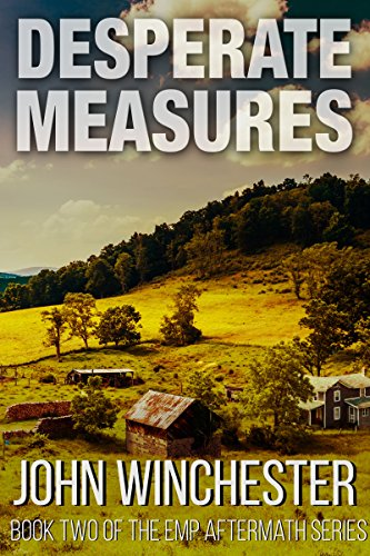 desperate-measures-an-emp-survival-story-emp-aftermath-series-book-2