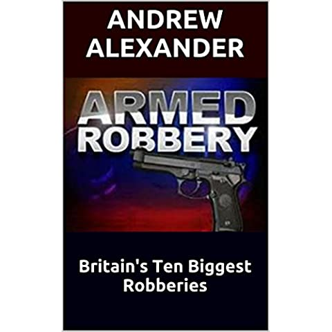 Armed Robbery (True Crime Series Book 40) (English Edition)