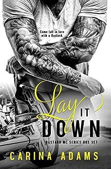 Lay It Down: Bastards MC Duet by [Adams, Carina]