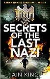 Secrets of the Last Nazi (Myles Munro Book 2) by Iain King
