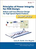 Principles of Power Integrity for PDN Design--Simplified: Robust and Cost Effective Design for High Speed Digital Products (Prentice Hall Modern ... Prentice Hall Signal Integrity Library)