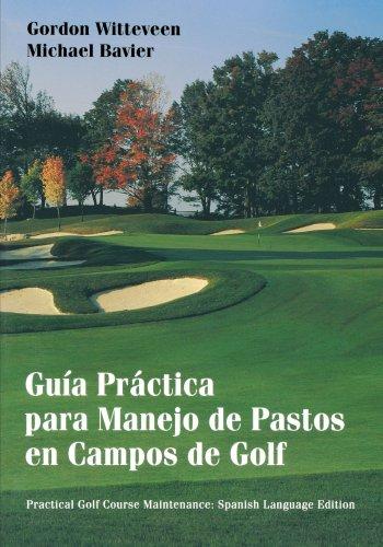 Golf Course Maintenance (Spani: Guia Practica Para Manejo De Pastos En Campos De Golf por Witteveen