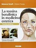 eBook Gratis da Scaricare La tossina botulinica in medicina estetica Guida pratica (PDF,EPUB,MOBI) Online Italiano