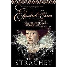 [Elizabeth and Essex: A Tragic History] (By: Lytton Strachey) [published: November, 2002]