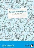 #einfachmathemagisch - Grundrechenarten: Schülerarbeitsheft (5. bis 8. Klasse)