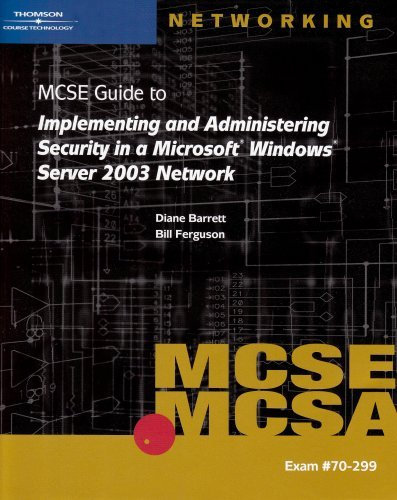 70-299 MCSE Guide to Implementing and Administering Security in a Microsoft Windows Server 2003 Network by Diane Barrett (2005-07-08) par Diane Barrett;Bill Ferguson