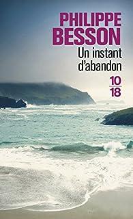 Un instant d'abandon par Philippe Besson