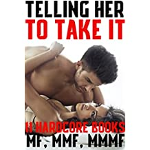 Telling Her To Take It (11 Hardcore Books MF, MMF, MMMF) (English Edition)