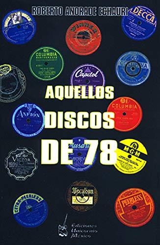 Aquellos discos de 78 eBook: Roberto Andrade Echauri: Amazon.es ...