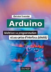 Arduino : Maîtrisez sa programmation et ses cartes d'interface (shields) (EEA)