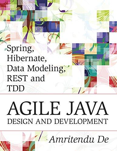 Spring, Hibernate, Data Modeling, REST and TDD:Agile Java Design and Development (English Edition) por Amritendu De