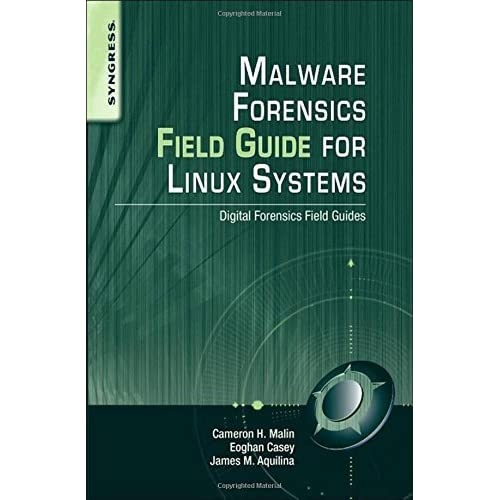 Malware Forensics Field Guide for Linux Systems: Digital Forensics Field Guides by Cameron H. Malin Eoghan Casey James M. Aquilina(2014-01-03)