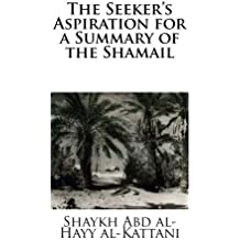The Seeker's Aspiration for a Summary of the Shamail