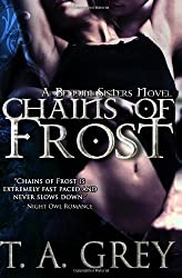 Chains of Frost: The Bellum Sisters 1 by T.A. Grey (2012-10-10)