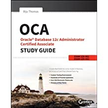 OCA: Oracle Database 12c Administrator Certified Associate Study Guide: Exams 1Z0-061 and 1Z0-062 by Thomas, Biju (2014) Paperback