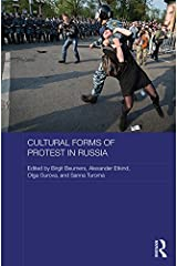 Cultural Forms of Protest in Russia (Routledge Contemporary Russia and Eastern Europe Series) Kindle Edition