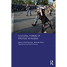 Cultural Forms of Protest in Russia (Routledge Contemporary Russia and Eastern Europe Series)