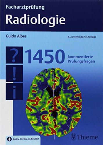 Facharztprüfung Radiologie: 1450 kommentierte Prüfungsfragen
