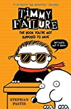 Timmy Failure: The Book You're Not Supposed to...