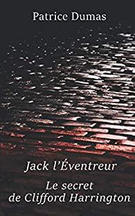 Jack l'Éventreur, le secret de Clifford Harrington par Dumas