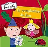 El Cumpleaños De Ben. El Pequeño Reino De Ben Y Holly