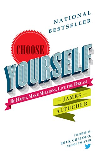 Choose Yourself! (English Edition) por James Altucher