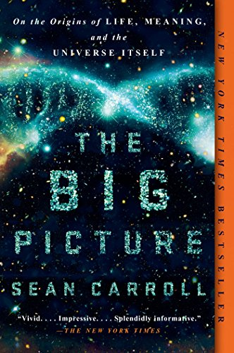 The Big Picture: On the Origins of Life, Meaning, and the Universe Itself (English Edition) par Sean Carroll