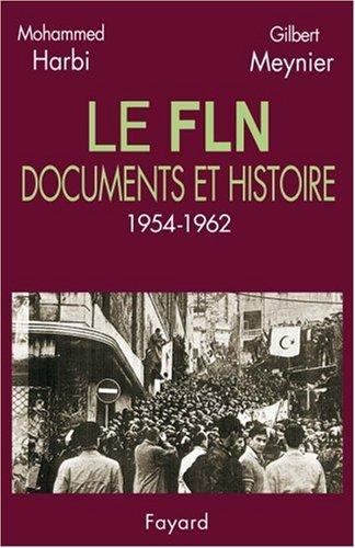 Le FLN : Documents et histoire, 1954-1962