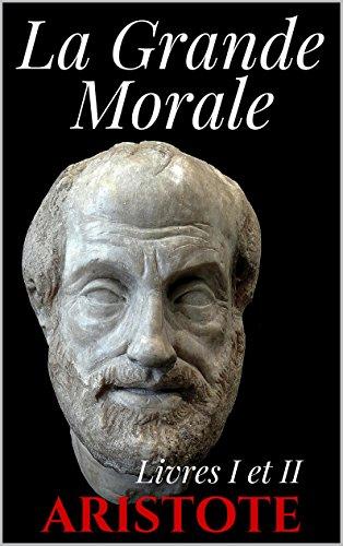 La Grande Morale - Livres I et II (version française)