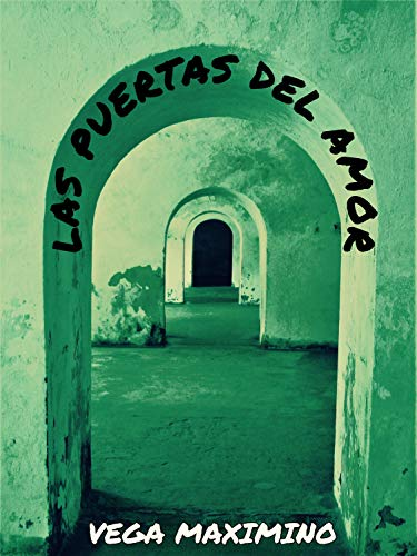 Las Puertas Del Amor por Maximino Vega