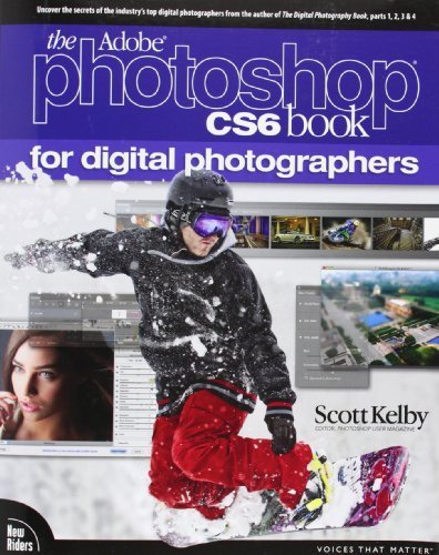 The Adobe Photoshop CS6 Book for Digital Photographers (Voices That Matter) by Kelby, Scott (2012) Paperback