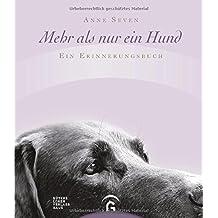 Mehr als nur ein Hund: Ein Erinnerungsbuch