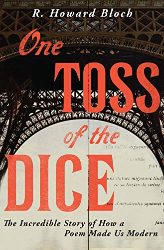 One Toss of the Dice: The Incredible Story of How a Poem Made Us Modern por R. Howard Bloch