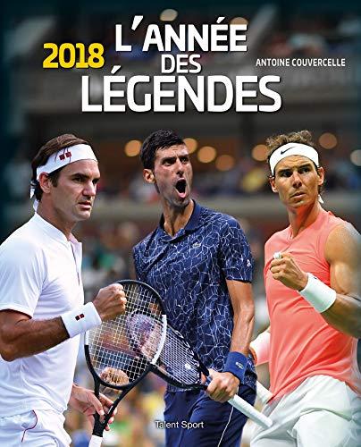 L'année des légendes 2018 par Antoine Couvercelle