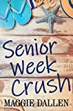 Senior Week Crush: A Standalone YA Romance (Summer Love Book 2)