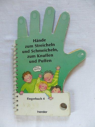 Fingerbuch IV. Hände zum Streicheln und Schmeicheln, zum Knuffen und Puffen