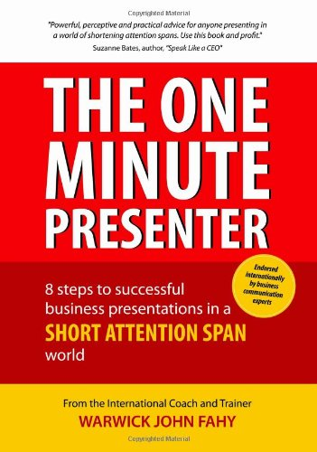 The One Minute Presenter por Warwick John Fahy