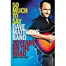 [(So Much to Say: Dave Matthews Band, 20 Years on the Road)] [Author: Nikki Van Noy] published on (June, 2011)