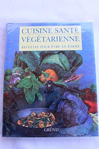 La cuisine santé végétarienne
