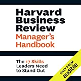 Harvard Business Review Manager's Handbook: The 17 Skills Leaders Need to Stand Out
