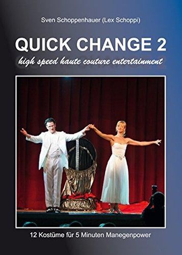 Minute Kostüm Fünf - QUICK CHANGE 2: 12 Kostüme für 5 Minuten Manegenpower