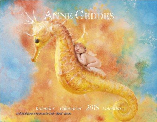 Anne Geddes Under the sea 2015: Kombikalender für Wand-Tisch-Tasche (Anne Geddes Kalender 2015)