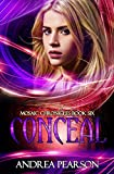 Conceal (Mosaic Chronicles Book 6)