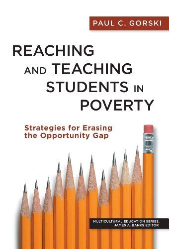 Reaching and Teaching Students in Poverty: Strategies for Erasing the Opportunity Gap (Multicultural Education) by Paul C. Gorski (2013-08-04)