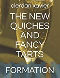 THE NEW QUICHES AND FANCY TARTS: FORMATION