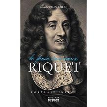 Riquet, le génie des eaux: Portrait intime