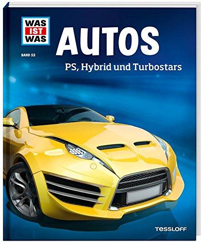WAS IST WAS Band 53 Autos. PS, Hybrid und Turbostars (WAS IST WAS Sachbuch, Band 53) (Auto-motoren)