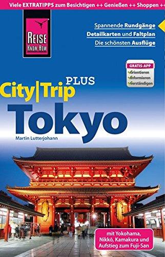 Reise Know-How Reiseführer Tokyo mit Yokohama (CityTrip PLUS): mit Stadtplan und kostenloser Web-App